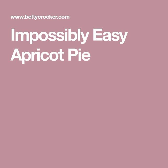 Impossibly Easy Apricot Pie