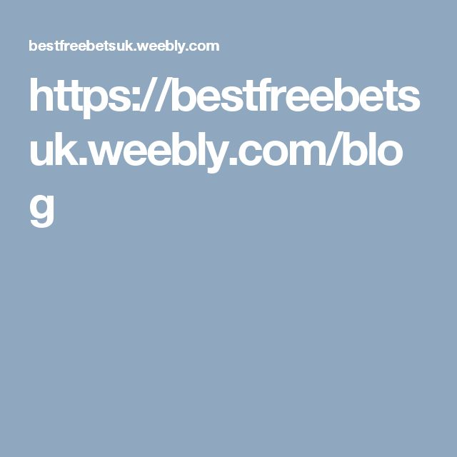 https://bestfreebetsuk.weebly.com/blog