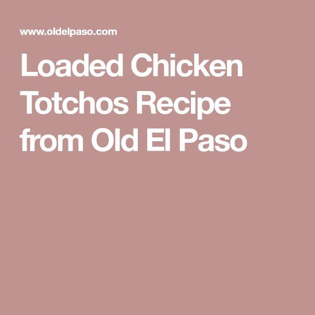 Loaded Chicken Totchos Recipe from Old El Paso