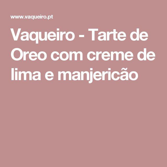 Vaqueiro - Tarte de Oreo com creme de lima e manjericão
