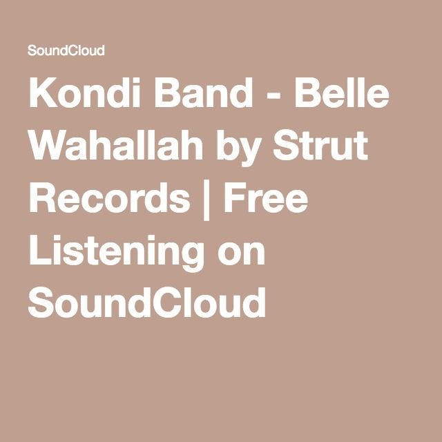 Kondi Band - Belle Wahallah by Strut Records | Free Listening on SoundCloud