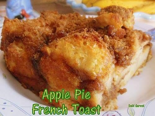 Apple Pie French Toast.   Food   Pinterest