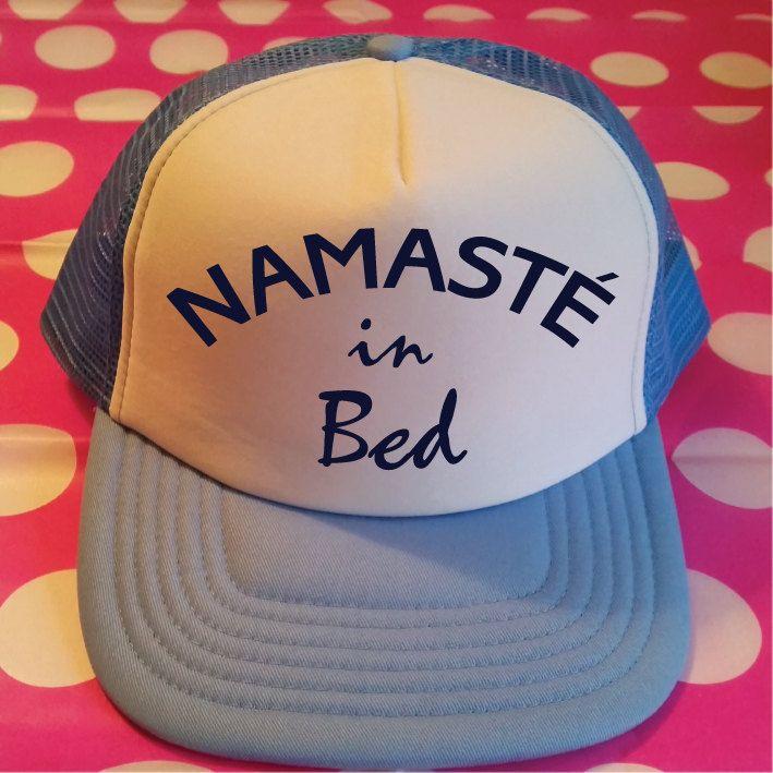 Namaste In Bed Trucker Hat. Namaste Hat. Funny Yoga Hat. Snapback Trucker Cap. Yoga Life. Yoga Gift. Nama'stay by SoPinkUK on Etsy