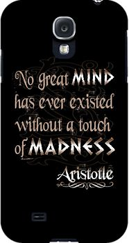 no great mind has ever existed without a touch of madness, spartan, aristotle, greek, greece, hellas, quotes, quotation, life, mind, science, scientist, geek, nerd, books, literature, words, smart, spartan warrior, this is sparta