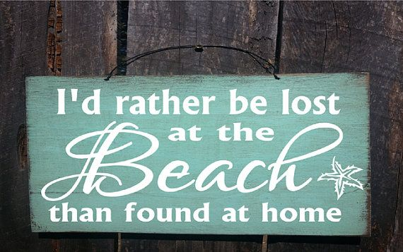 beach decor, beach house sign, beach sign.    Id rather be lost at the Beach than found at home sign is 8 x 18 on outdoor plywood and has a