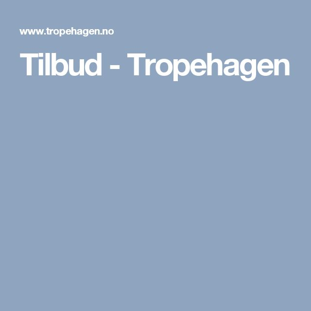 Tilbud - Tropehagen