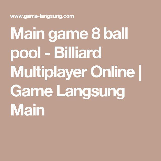 Main game 8 ball pool - Billiard Multiplayer Online | Game Langsung Main