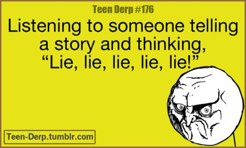 thats what i think all the time about the one girl.................Lying, Funnyness But, Limh Laugh, Life Insurance, Funny Bones, So True, Derp ஜ ஜ, Teen Quotes, Teen Derp