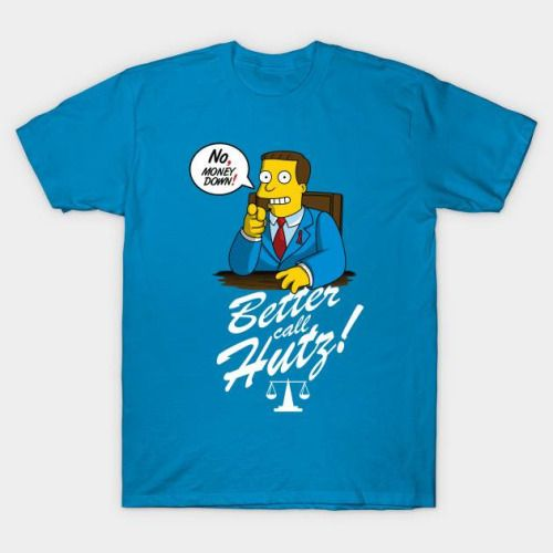 """bestofhomer: """" Breaking Bad Better Call Saul and The Simpsons mashup. You Better Get this shirt here: http://bestofsimpson.com/better-call-hutz """""""