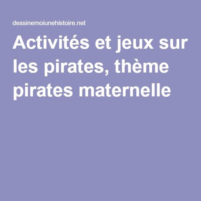 Activités et jeux sur les pirates, thème pirates maternelle