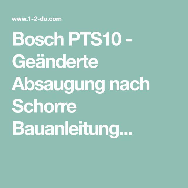 Bosch PTS10 - Geänderte Absaugung nach Schorre Bauanleitung...