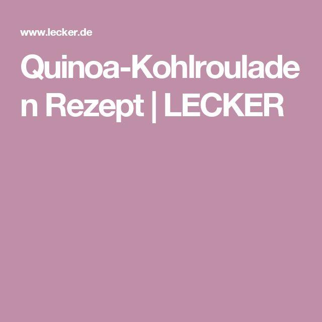Quinoa-Kohlrouladen Rezept | LECKER