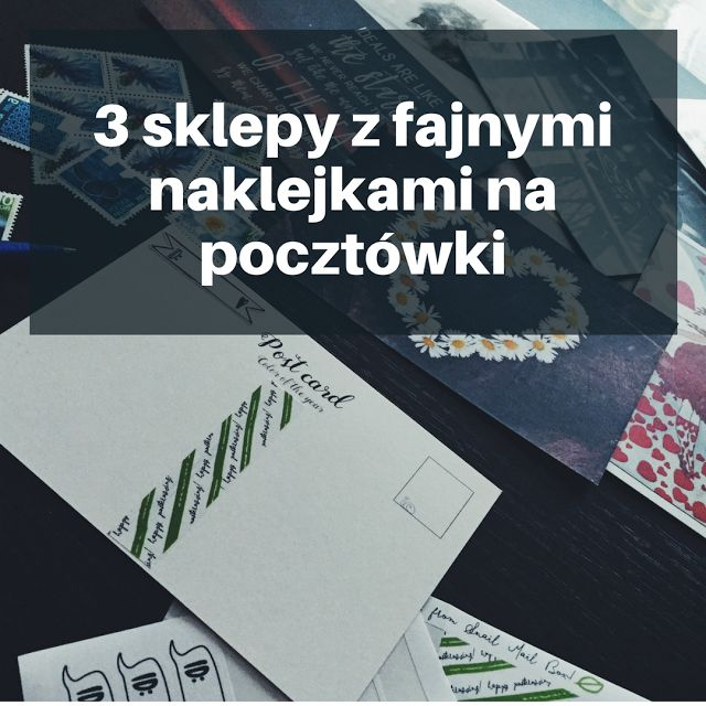 Pen Pals Community Poland : 3 sklepy z fajnymi naklejkami na pocztówki