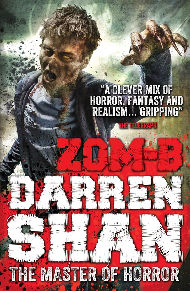 ZOM-B / Darren Shan. Can you love a bullying racist thug if he's your father? How do you react when confronted with your darkest inner demons? What do you do when zombies attack? B Smith is about to find out...