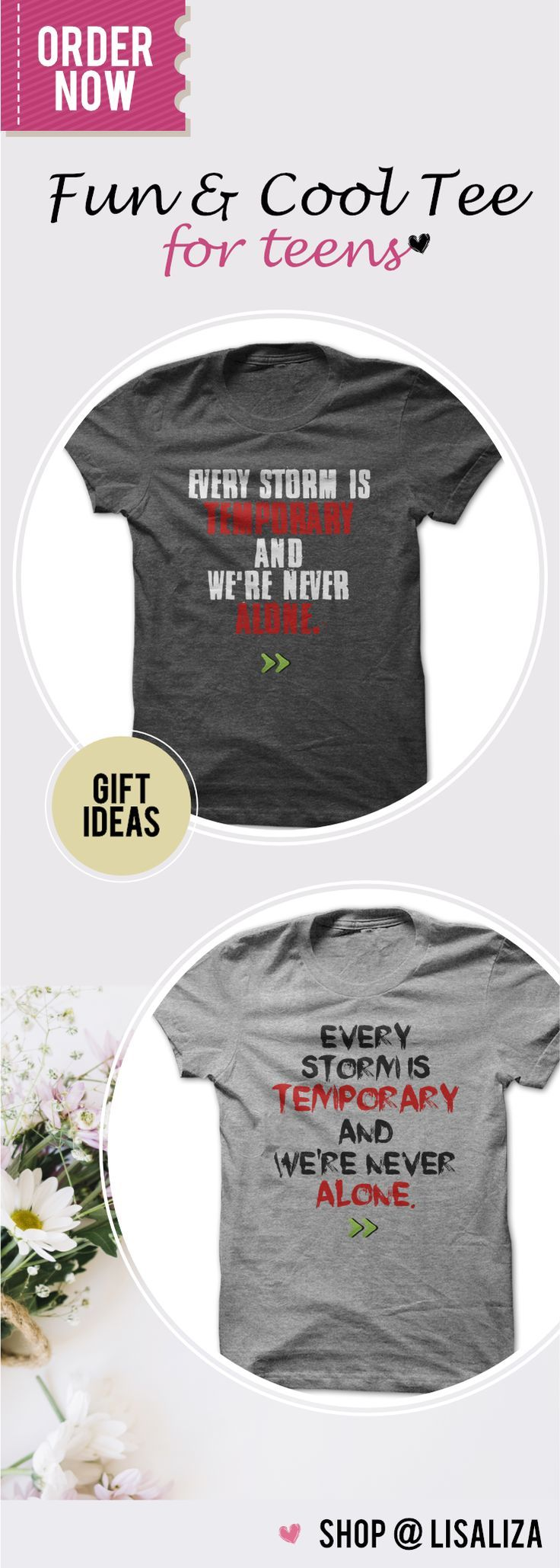 Every storm is temporary and were never alone.  Motivational /Inspirational Tees Quotes and Sayings  for   everyone.  Spreading Good Vibes /Positive Vibes . No bad days put on this cool designs and feel the positive energy . Casual Outfits for everyone. Tumblr Teen Fashion Unisex Tee Shirt for Men & Women #SayingTee #TeensBoys #TeensChic #Gifts #BestFriends #MotivationalTee #LisaLiza #SunfrogTeens #Redbubble #tumblr
