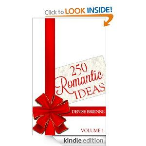 250 Romantic Ideas For Couples: Volume 1 (Ideas for Anniversary, Birthday, Dates, Day/Evening, Dinner, Gifts, For Her, For Him, Valentine's, On The Cheap) --- http://www.amazon.com/250-Romantic-Ideas-Couples-ebook/dp/B008ZHF906/?tag=pinhja-20