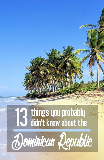 13 Things You Probably Didn't Know about the Dominican Republic   CosmosMariners.com