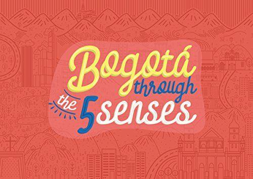 Bogotá through the 5 Senses: The non-guide to Bogotá (5 S... https://www.amazon.com/dp/B07831VD8Z/ref=cm_sw_r_pi_dp_U_x_KVLxAbZ5Z0R48