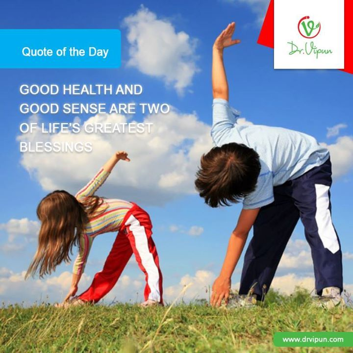 #Quoteoftheday: Good health and good sense are two of life's greatest blessings.