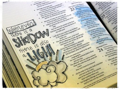 Psalm 23:4 - Wherever there is a shadow there is also a light [credit to Stephanie Ackerman]