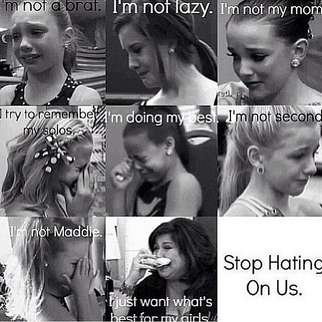 Remember they have feelings too you know.  #StopTheHate #DanceMoms