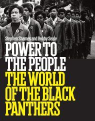 Power to the People: The World of the Black Panthers, Photographs by Stephen Shames; text by Bobby Seale. Published by Abrams.