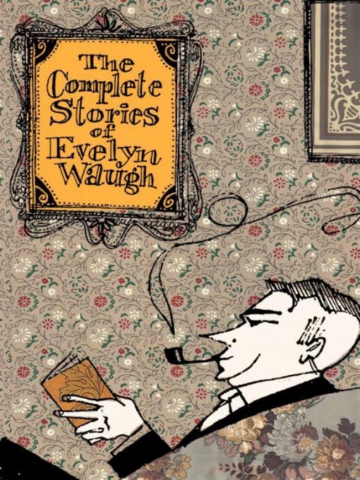 Evelyn Waugh: Worth Reading, Evelyn Waugh, Complete Stories, Bill Brown, Books Worth, Brown Jacket, Illustration, Books Stories, Public Libraries