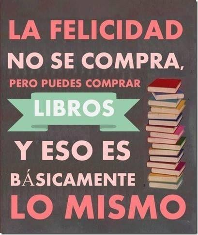 La felicidad no se compra pero puedes comprar libros...
