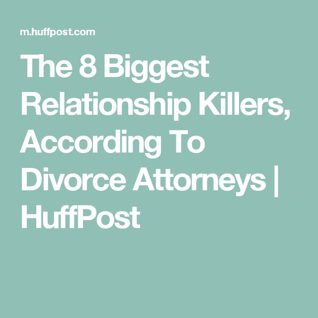 The 8 Biggest Relationship Killers, According To Divorce Attorneys | HuffPost