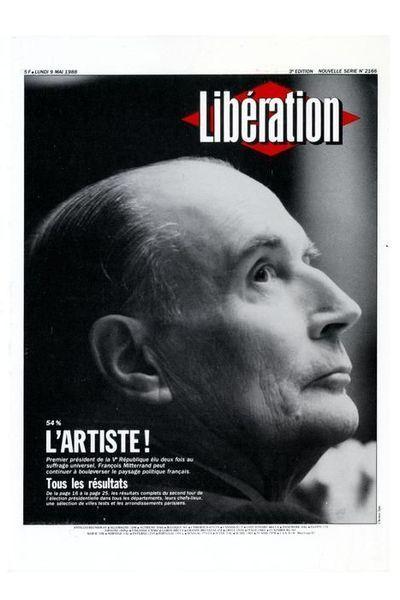 """9 mai 1988. Libé salue """"l'artiste"""" François Mitterrand, tout juste réélu président de la République avec 54% des voix.  Crédit photo : Libération  http://www.lexpress.fr"""