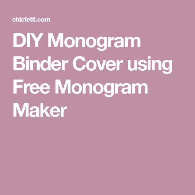 DIY Monogram Binder Cover using Free Monogram Maker