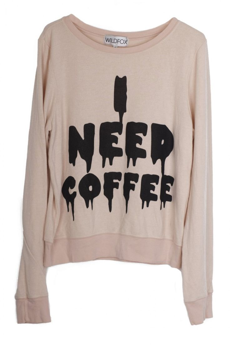 Wildfox Couture: Couture I, Wildfox Couture, Caffeine, Early Mornings, Buy, Basic, Need Coffee, Beach Jumpers, Totally Me