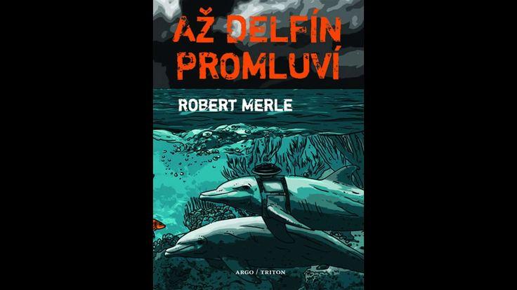 Robert Merle   - Až delfín promluví - Rozhlasová hra - česky