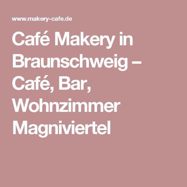 Café Makery In Braunschweig Café Bar Wohnzimmer Magniviertel