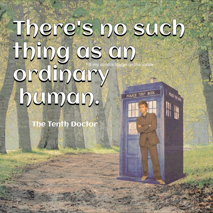There are no ordinary humans! Tenth Doctor