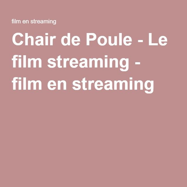 Chair de Poule - Le film streaming - film en streaming