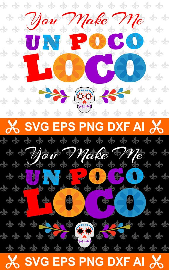 You Make Me Un Poco Loco, un poco loco svg, coco svg ...