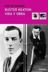 Buster Keaton: vida y obra / Kari Hotakainen. Buster Keaton: vida y obra no es una biografía. Es una novela. Es un retrato no de la persona sino del fenómeno Buster Keaton. Hotakainen realiza una descripción del fenómeno que sitúa a Buster Keaton en el momento actual.