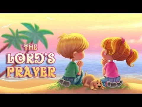 The Lord's Prayer for Children - Our Father - YouTube