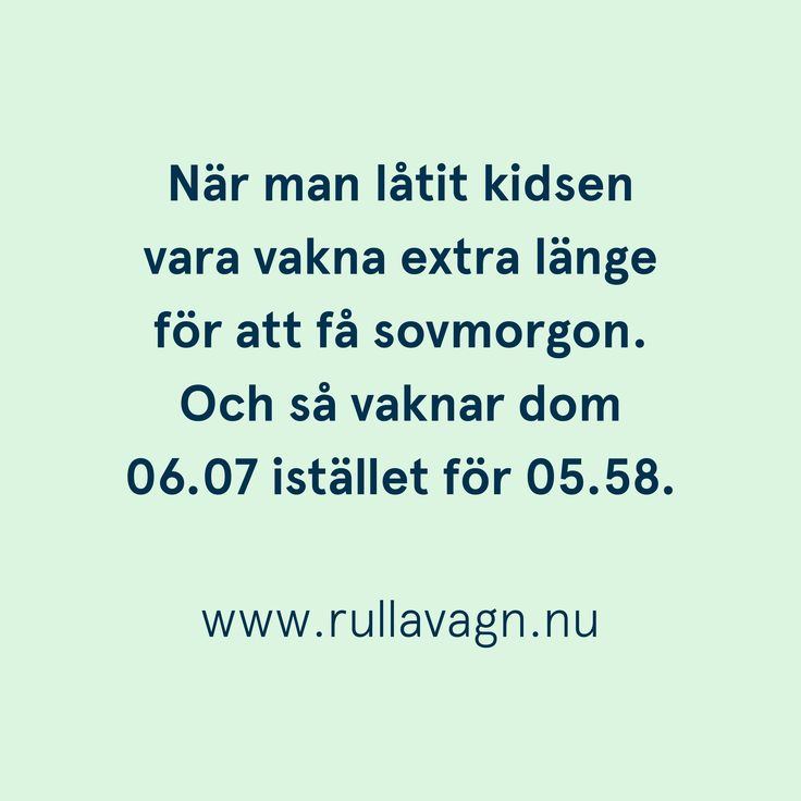 Sovmorgon med barn / Citat, humor, quotes och ordspråk från Rulla vagn om att vara förälder, föräldraskap, mamma och pappa / www.rullavagn.nu