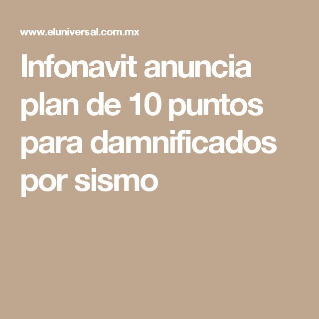 Infonavit anuncia plan de 10 puntos para damnificados por sismo