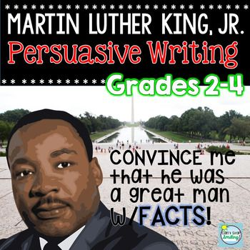 Martin Luther King ~ A Persuasive Writing Unit with Supportive Scaffolding*Students will learn facts via Smartboard slides filled with facts, timelines and information.*Students will write facts learned.*Students will use what they have learned to write strong arguments about the integrity of MLK, Jr., by using reasons and fact-based examples to support their argument.*Students will learn about persuasive writing.*Students will learn about writing a GREAT HOOK and a STRONG CLOSING that…