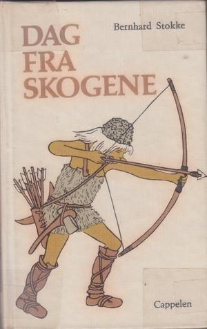 """""""Dag fra skogene - fortelling fra norsk bronsealder"""" av Bernhard Stokke"""
