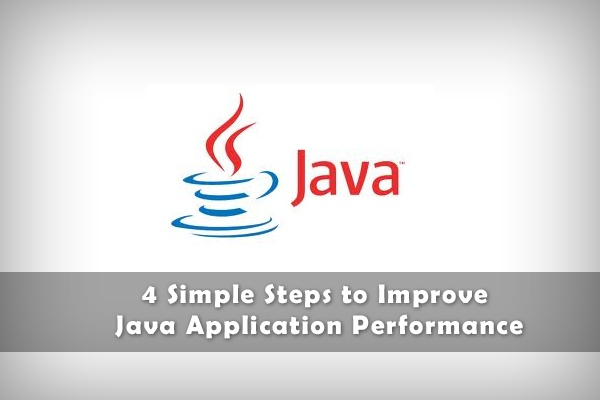 4 Simple Steps to Improve Java Application Performance