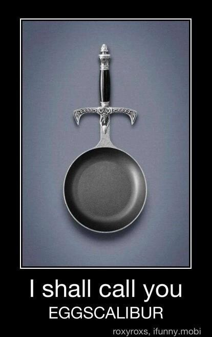 Lets see you pull this from a stone, Arthur.: Fries Pan, Laughing, Funny Pictures, Breakfast, King Arthur, Funny Stuff, Kitchens Utensils, Cooking, Eggscalibur