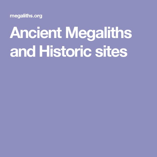 Ancient Megaliths and Historic sites