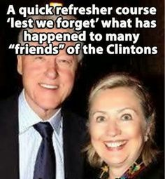 COINCIDENCE?? I THINK NOT....Something to ponder Forty-Six friends of the Clintons have died VIOLENT deaths. All were connected politically.