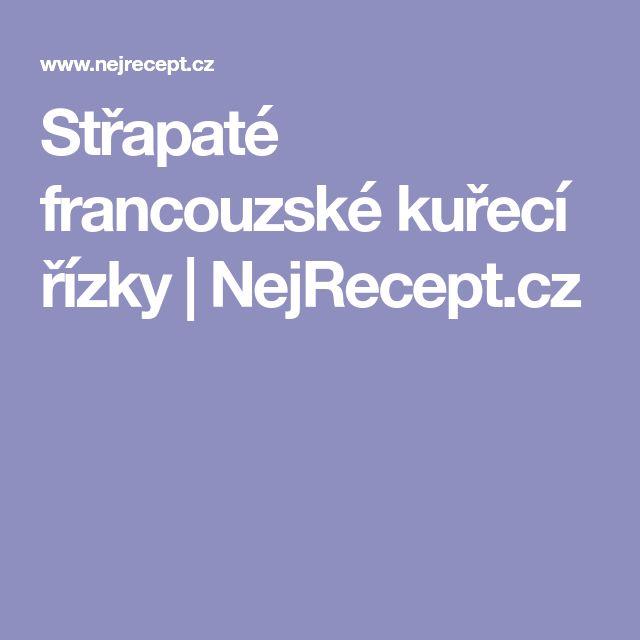 Střapaté francouzské kuřecí řízky | NejRecept.cz