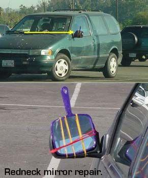 Redneck Car Mirror...I should've done this after I hit that orange barrel!  LOL