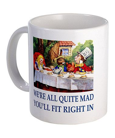 'We're All Quite Mad' Mug by CafePress on #zulily